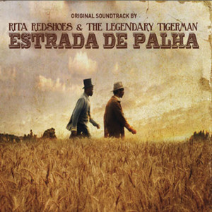 The Legendary Tigerman - Estrada De Palha (original Soundtrack)