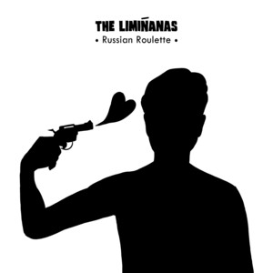 The Limiñanas - Russian Roulette