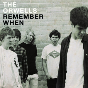 The Orwells - Remember When