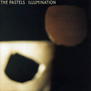 The Pastels - Illumination