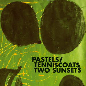 The Pastels - Two Sunsets