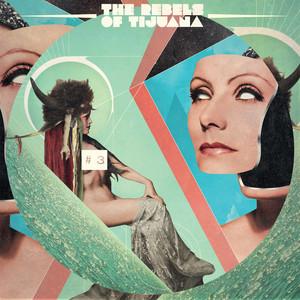 The Rebels of Tijuana - #3