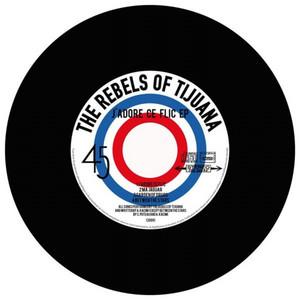 The Rebels of Tijuana - J'adore Ce Flic