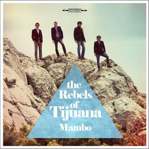 The Rebels of Tijuana - Mambo
