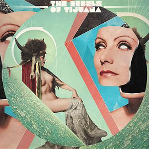The Rebels of Tijuana - The Rebels Of Tijuana, Vol. 3