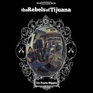 The Rebels of Tijuana - Un Foutu Hippie