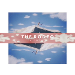 The Rodeo - Tale Of Woe