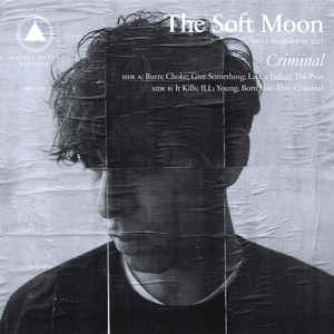 The Soft Moon - Burn