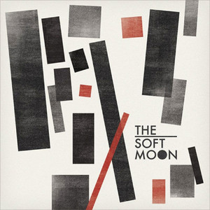 The Soft Moon - The Soft Moon