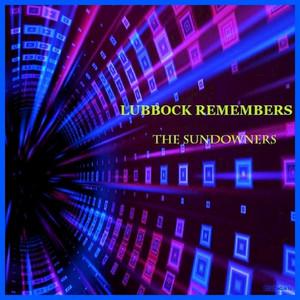 The Sundowners - Lubbock Remembers