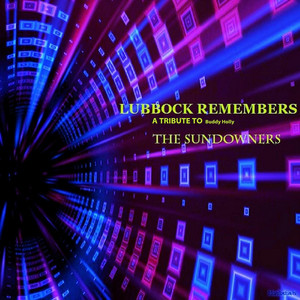 The Sundowners - Lubbock Remembers (a Tribute To Buddy Holly)