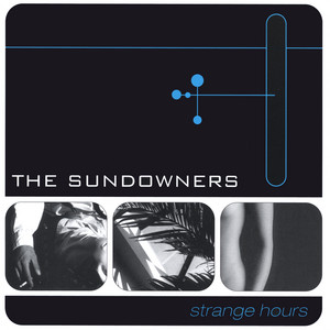 The Sundowners - Strange Hours (2001)