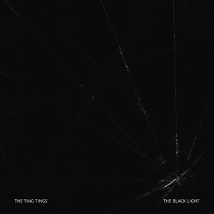 The Ting Tings - The Black Light