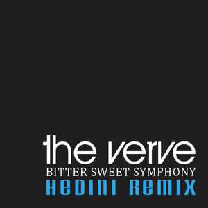 The Verve - Bitter Sweet Symphony (hedini Remix)