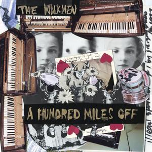 The Walkmen - A Hundred Miles Off (u.s. Version)