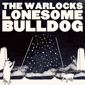 The Warlocks - Lonesome Bulldog – Single