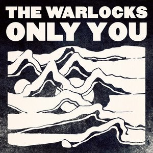 The Warlocks - Only You – Single