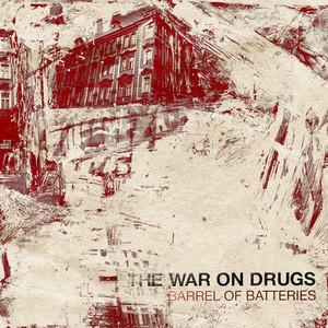The War On Drugs - Barrel Of Batteries