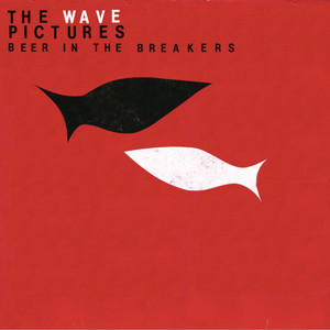 The Wave Pictures - Beer In The Breakers