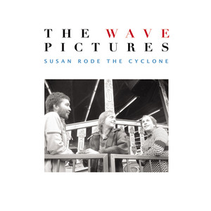 The Wave Pictures - Susan Rode The Cyclone