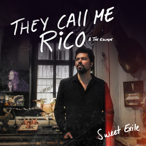 They Call Me Rico - Sweet Exile (radio Edit)