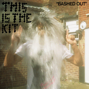 This Is The Kit - Bashed Out – Single