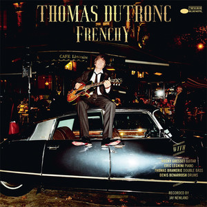 Thomas Dutronc - Plus Je T'embrasse