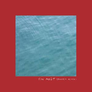 Tim Dup - Fin Août (yuksek Remix)