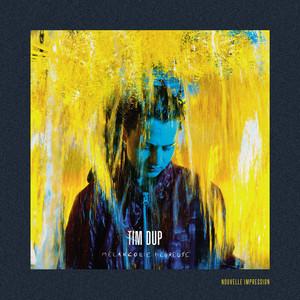 Tim Dup - Mélancolie Heureuse – Nouvelle Impression