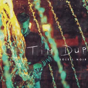 Tim Dup - Soleil Noir