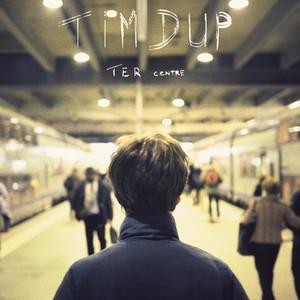 Tim Dup - Ter Centre