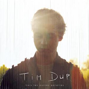 Tim Dup - Vers Les Ourses Polaires