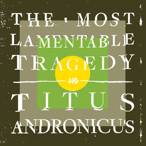Titus Andronicus - Fatal Flaw