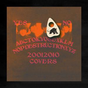 Tokyo Sex Destruction - Covers 2001 – 2010