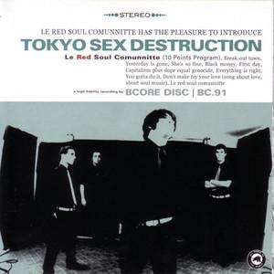 Tokyo Sex Destruction - Le Red Soul Comunnitte