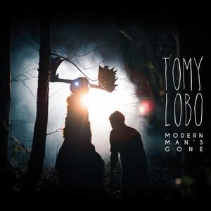Tomy Lobo - Modern Man's Gone