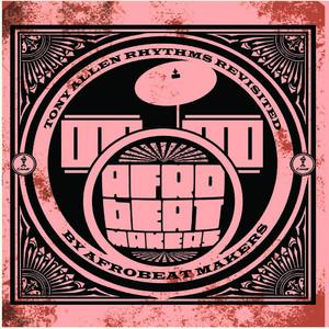 Tony Allen - Afrobeat Makers (tony Allen Rhythms Revisited)