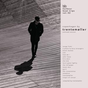Trentemøller - Harbour Boat Trips Vol. 02 Copenhagen By Trentemøller – The…