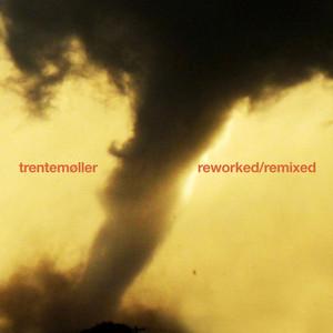 Trentemøller - Reworked/remixed