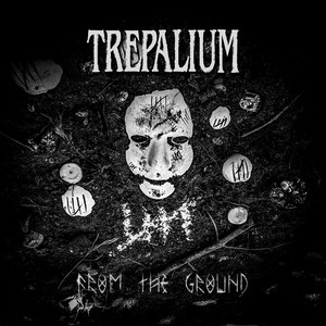 Trepalium - From The Ground