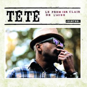 Tété - Le Premier Clair De L'aube