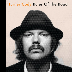 Turner Cody - Rules Of The Road