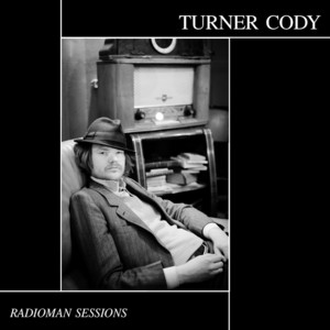 Turner Cody - The Radioman Sessions