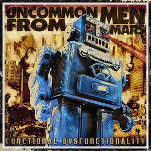 UncommonMenFromMars - Functional Dysfunctionality