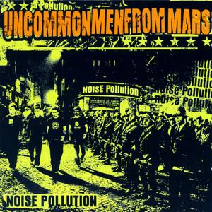 UncommonMenFromMars - Noise Pollution
