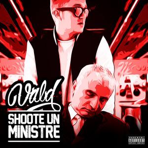 Vald - Shoote Un Ministre