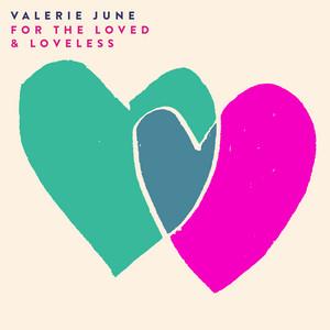Valerie June - For The Loved & Loveless