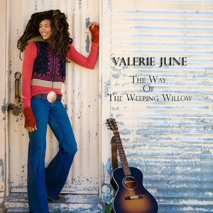 Valerie June - The Way Of The Weeping Willow