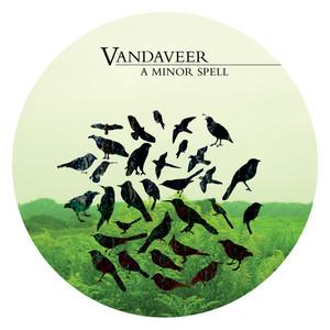 Vandaveer - A Minor Spell