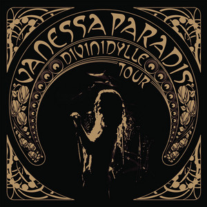 Vanessa Paradis - Divinidylle Tour (live)